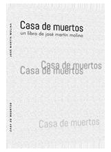 Casa de muertos, libro de poemas de José Martín Molina
