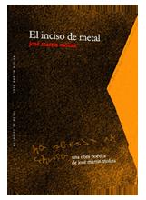 El inciso de metal, poemas de José Martín Molina
