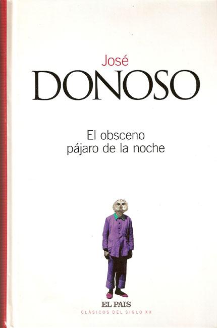 el-obsceno-pajaro-de-la-noche-de-jose-donoso-clasicos-siglo-xx-literatura